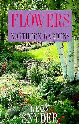 Flowers for Northern Gardens - Snyder, Leon
