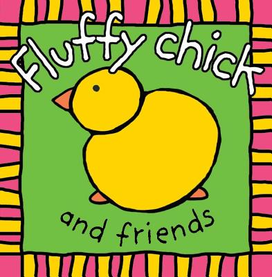 Fluffy Chick and Friends - Priddy Books (Creator)