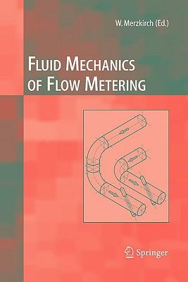 Fluid Mechanics of Flow Metering - Merzkirch, Wolfgang (Editor), and Gersten, Klaus, and Hans, Volker