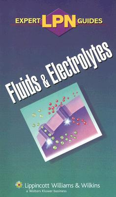 Fluids & Electrolytes - Lippincott Williams & Wilkins (Creator)