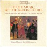 Flute Music at the Berlin Court: Benda, Quantz, Kirnberger, C.P.E. Bach, Graun
