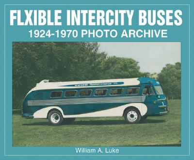 Flxible Intercity Buses 1924-1970 Photo Archive - Luke, William A, and Quayside