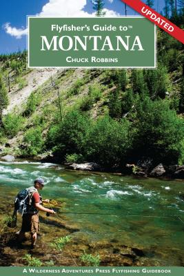 Flyfisher's Guide to Montana - Robbins, Chuck