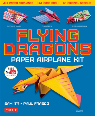 Flying Dragons Paper Airplane Kit: 48 Paper Airplanes, 64 Page Instruction Book, 12 Original Designs, Youtube Video Tutorials - Ita, Sam, and Frasco, Paul