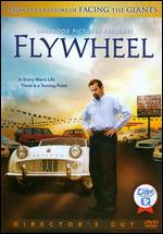 Flywheel [Director's Cut] - Alex Kendrick