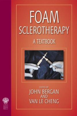Foam Sclerotherapy: A Textbook - Bergan, John