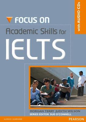 Focus on Academic Skills for IELTS NE Book/CD Pack - Terry, Morgan, and Wilson, Judith