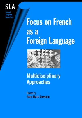 Focus on French as a Foreign Lang: Multid - Dewaele, Jean-Marc