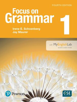 Focus on Grammar 1 with Myenglishlab - Schoenberg, Irene, and Maurer, Jay
