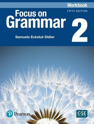 Focus on Grammar 2 Workbook - Schoenberg, Irene