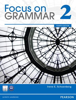 Focus on Grammar 2 - Schoenberg, Irene E.