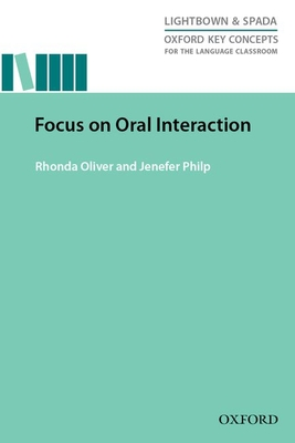 Focus on Oral Interaction: Research-Led Guide Exploring the Role of Oral Interaction for Second Language Learning -