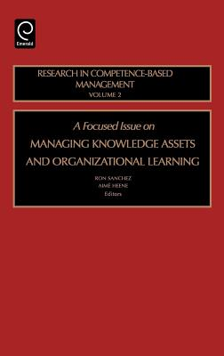 Focused Issue on Managing Knowledge Assets and Organizational Learning - Sanchez, Ron (Editor), and Heene, Aime (Editor)