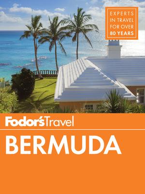 Fodor's Bermuda - Fodor's Travel Guides