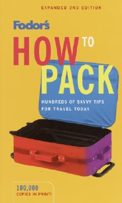 Fodor's How to Pack - Cardone, Laurel, and Fodor's (Creator)