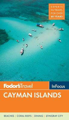 Fodor's in Focus Cayman Islands - Fodor's Travel Guides
