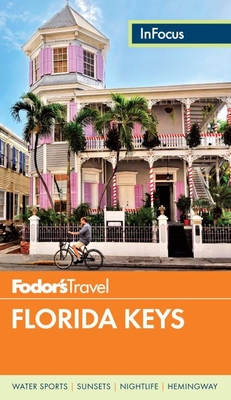 Fodor's in Focus Florida Keys - Walton, Chelle Koster, and Evans, Teria, and de Zayas, Michael