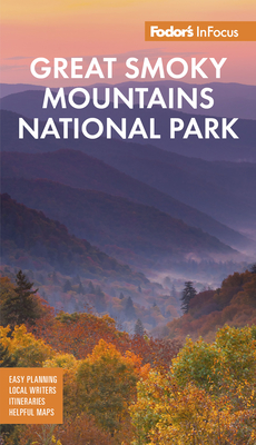Fodor's Infocus Great Smoky Mountains National Park - Fodor's Travel Guides