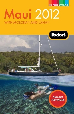 Fodor's Maui: With Moloka'i and Lana'i - Cabasin, Linda (Editor), and Duecy, Erica (Editor), and Galgano, Carolyn (Editor)