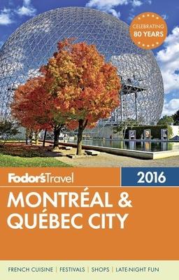 Fodor's Montreal & Quebec City 2016 - Fodor's