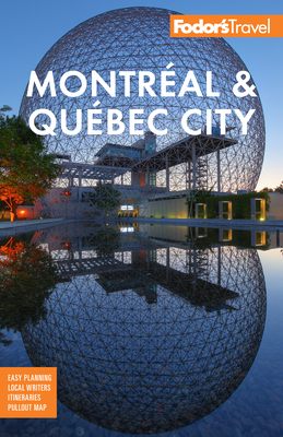 Fodor's Montreal & Quebec City - Fodor's Travel Guides