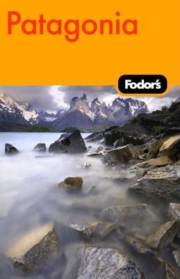 Fodor's Patagonia - McIlvain, Josh (Editor)