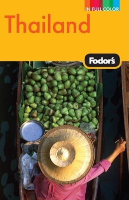 Fodor's Thailand: With Side Trips to Cambodia and Laos - Borrowman, Hana, and Cantor, Joanna G (Editor), and Kelly, Shannon (Contributions by)