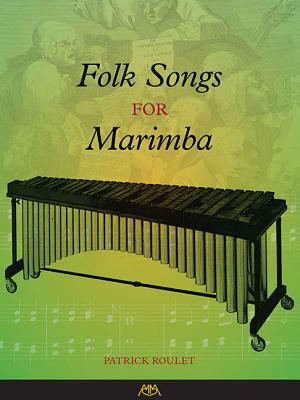 Folk Songs for Marimba - Roulet, Patrick (Composer)