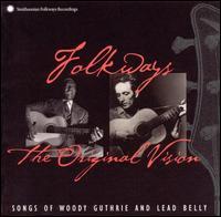 Folkways: The Original Vision [Bonus Tracks] - Woody Guthrie/Leadbelly