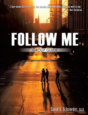 Follow Me Group Guide - Schroeder, Ed D David E