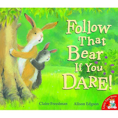 Follow That Bear If You Dare! - Freedman, Claire