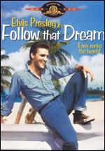 Follow That Dream - Gordon M. Douglas