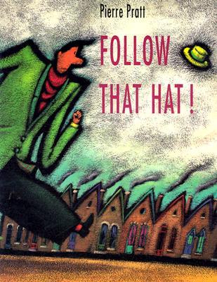 Follow That Hat - Pratt, Pierre