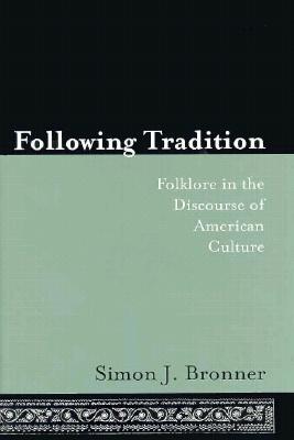 Following Tradition - Bronner, Simon J