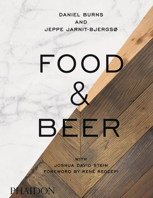 Food & Beer - Burns, Daniel, and Jarnit-Bjergso, Jeppe, and Stein, Joshua David