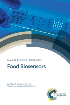 Food Biosensors - Ahmed, Minhaz Uddin (Contributions by), and Zourob, Mohammed (Editor), and Tamiya, Eiichi (Editor)