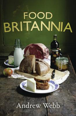 Food Britannia - Webb, Andrew