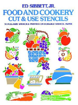 Food & Cookery Cut & Use Stencils - Sibbett, Ed, Jr.