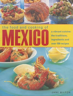 Food & Cooking of Mexico - Milton, Jane & Fleetwood, Jenni