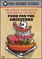 """Food for the Ancestors: The Mexican Celebration of """"The Days of the Dead"""""""