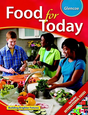 Food for Today, Student Edition - McGraw-Hill Glencoe