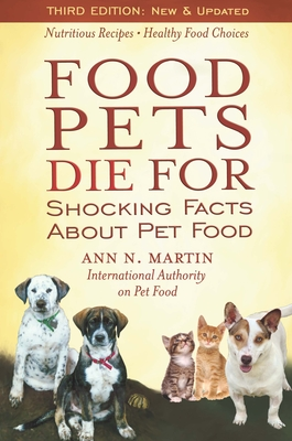 Food Pets Die for: Shocking Facts about Pet Food - Martin, Ann N
