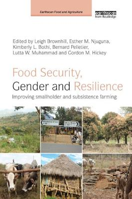 Food Security, Gender and Resilience: Improving Smallholder and Subsistence Farming - Brownhill, Leigh (Editor), and Njuguna, Esther (Editor), and Bothi, Kimberly L. (Editor)