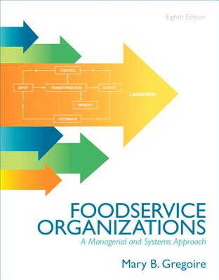 Food Service Organizations: A Managerial and Systems Approach - Gregoire, Mary B.