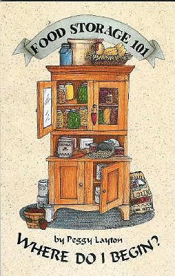 Food Storage 101: Where Do I Begin? - Layton, Peggy