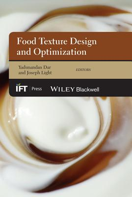 Food Texture Design and Optimization - Dar, Yadunandan Lal (Editor), and Light, Joseph M (Editor)