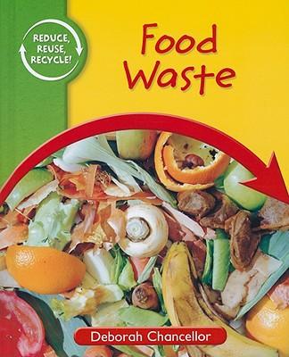 Food Waste - Chancellor, Deborah