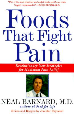Foods That Fight Pain: Revolutionary New Strategies for Maximum Pain Relief - Barnard, Neal, Dr.