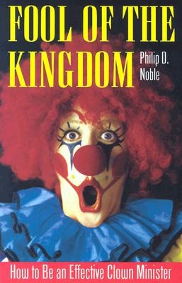Fool of the Kingdom - Noble, Philip D