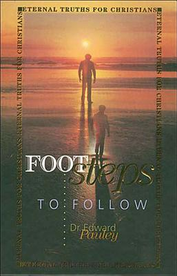 Footsteps to Follow - Pauley, Edward, and Thomas Nelson Publishers
